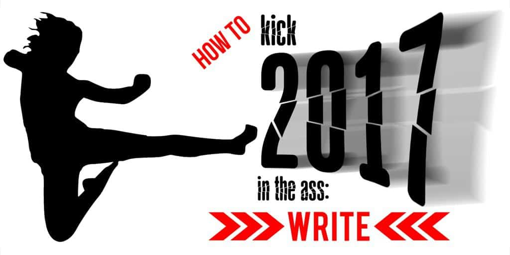 Kick 2017 in the ass: WRITE