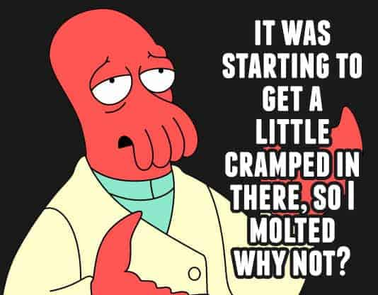 So I molted, why not? - Zoidberg
