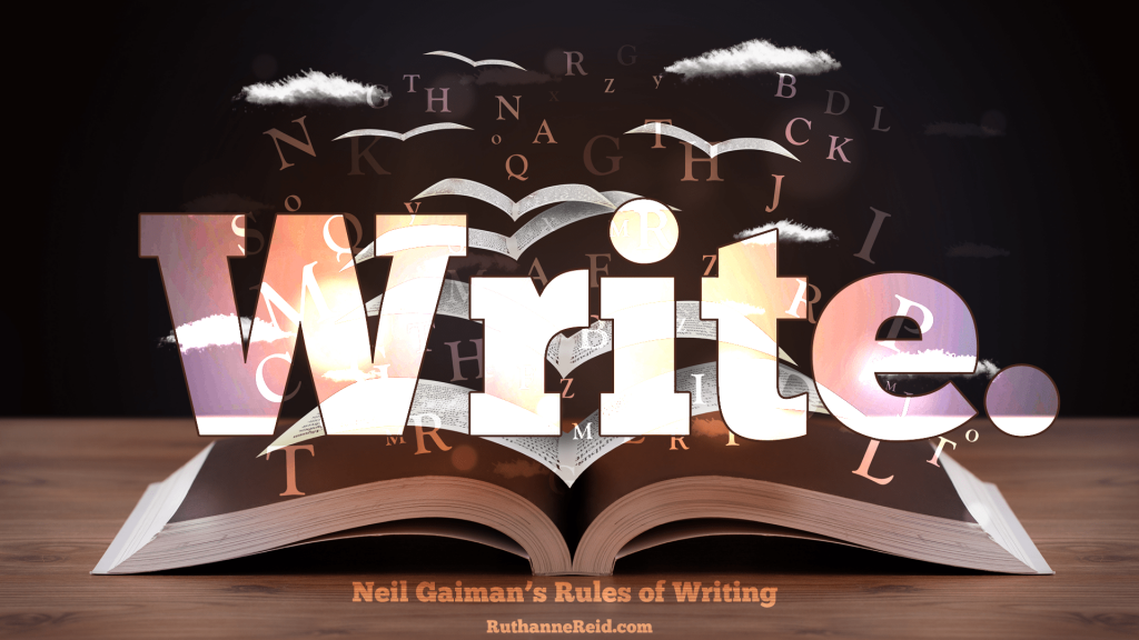 Neil Gaiman's Rules for Writing (Rule one)