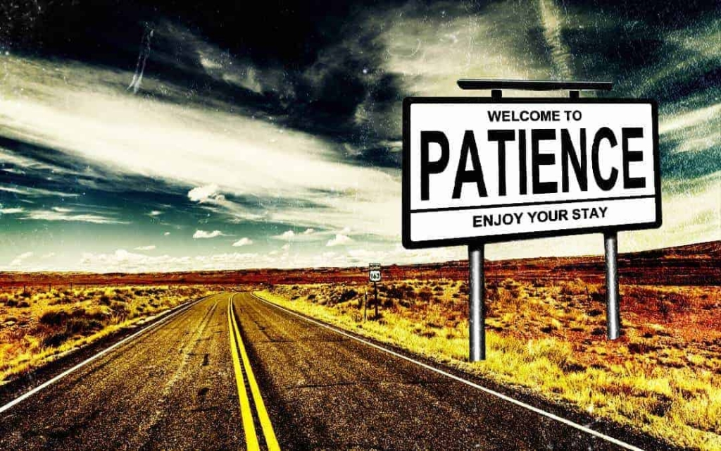 Patience is a long, long road
