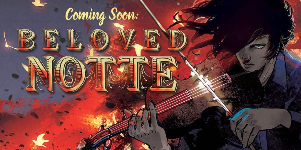Beloved Notte (coming soon)