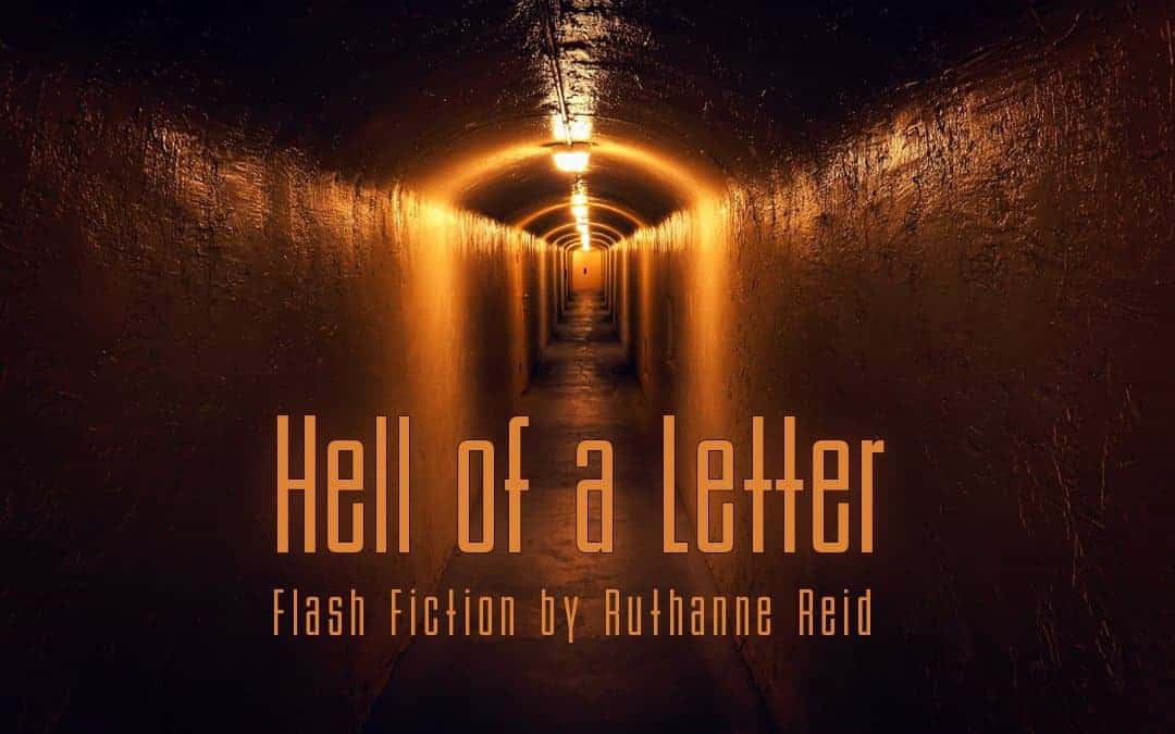 Hell of a Letter (Flash fiction by Ruthanne Reid)