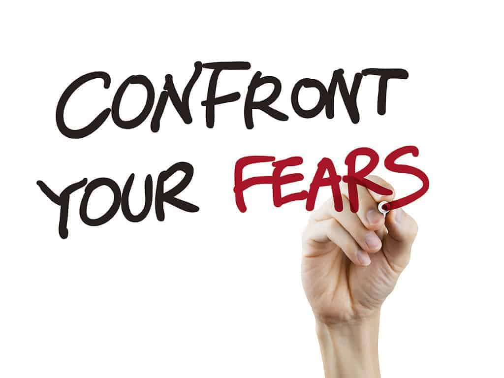 Confront Your Fears